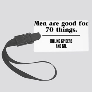 men are good for Luggage Tag