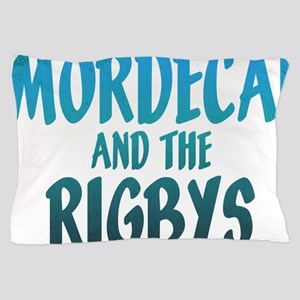 mordecai and the rigbys Pillow Case