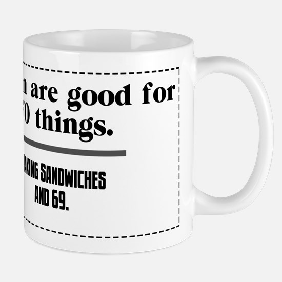 women are good for Mugs