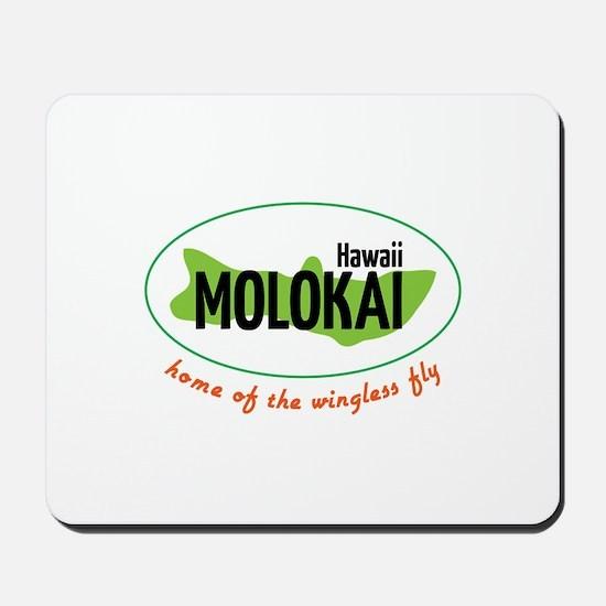 Hawaii Molokai home of the wingless fly Mousepad