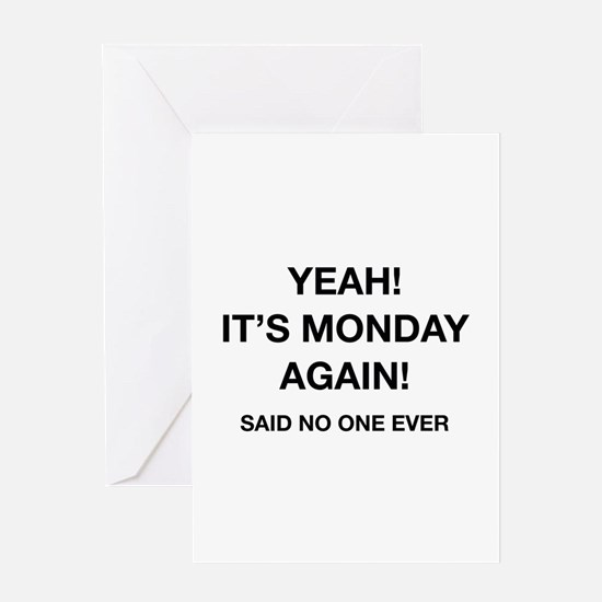 Yeah! It's Monday Again! Said No One Ever Greeting