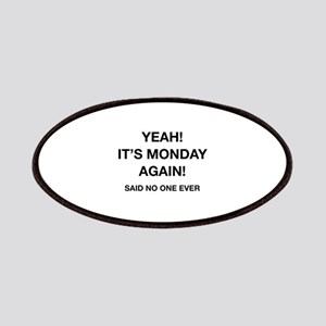 Yeah! It's Monday Again! Said No One Ever Patches