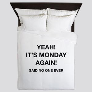 Yeah! It's Monday Again! Said No One Ever Queen Du