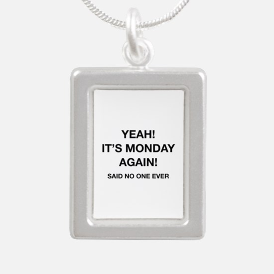 Yeah! It's Monday Again! Said No One Ever Silver P