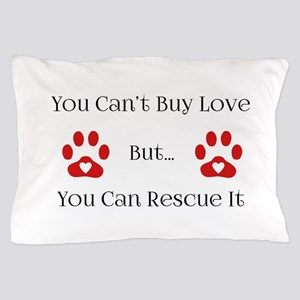 You Can't Buy Love Pillow Case