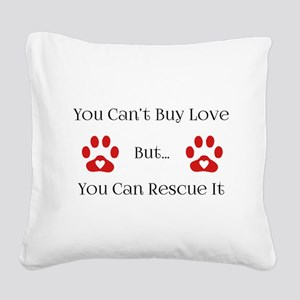 You Can't Buy Love Square Canvas Pillow