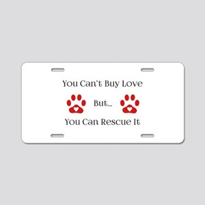 You Can't Buy Love Aluminum License Plate