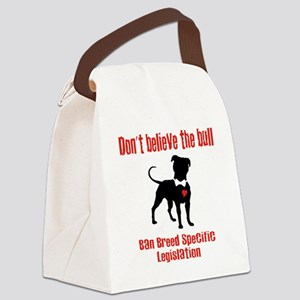 Don't Believe the Bull Canvas Lunch Bag