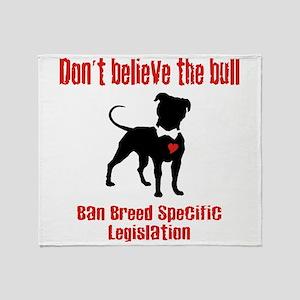 Don't Believe the Bull Throw Blanket