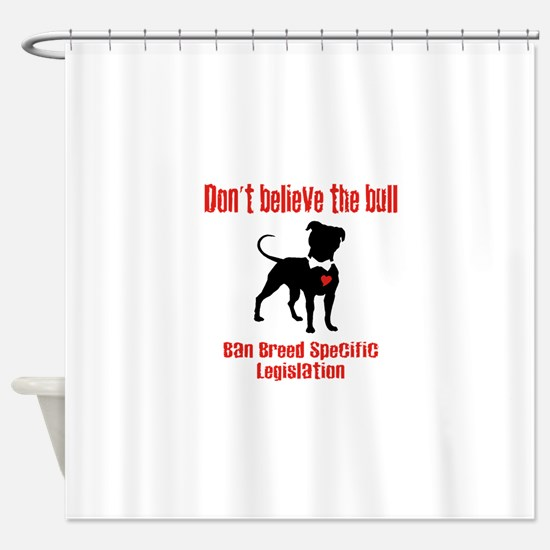 Don't Believe the Bull Shower Curtain