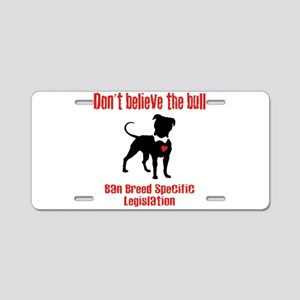 Don't Believe the Bull Aluminum License Plate