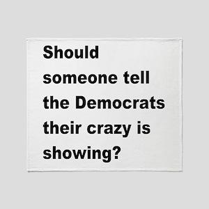 Democrat Crazy Showing Throw Blanket