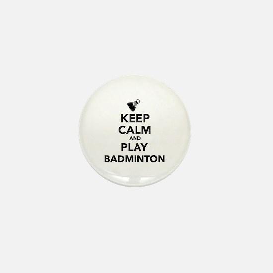 Keep calm and play Badminton Mini Button