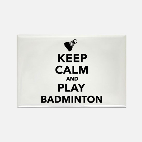 Keep calm and play Badminton Rectangle Magnet