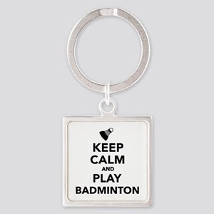 Keep calm and play Badminton Square Keychain