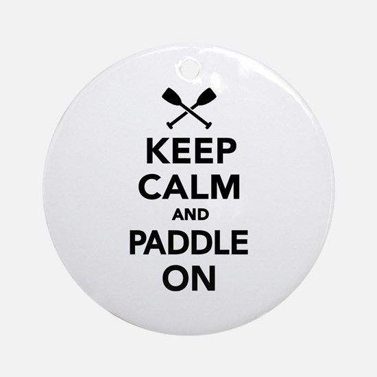Keep calm and Paddle on Ornament (Round)