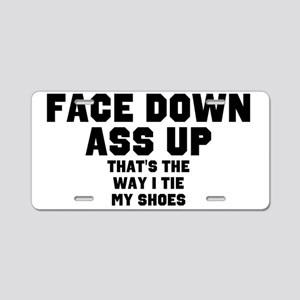 Face Down Ass Up Aluminum License Plate