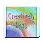Creatively Lazy Mousepad