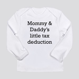 Mommy And Daddys Little Tax Deduction Long Sleeve