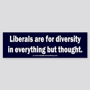 No diversity in liberal thought Sticker (Bumper)