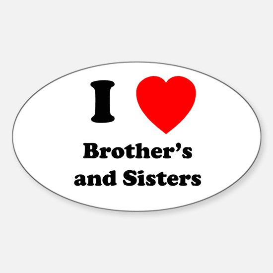 Bother's and Sisters Oval Decal