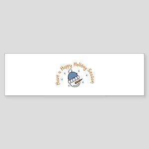 Have a Happy Holiday season Bumper Sticker