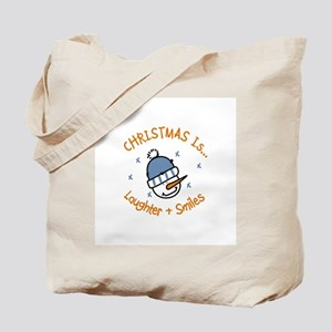 CHRISTMAS Is... Laughter+ Smiles Tote Bag