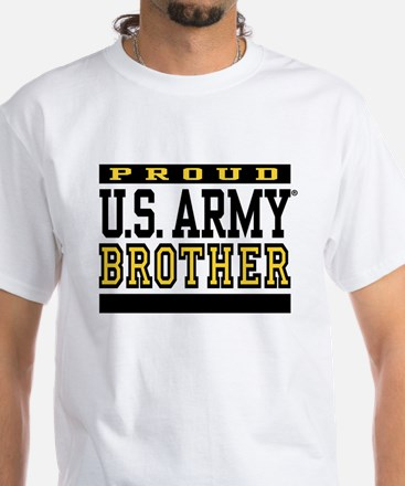 Proud U.S. Army Brother White T-Shirt