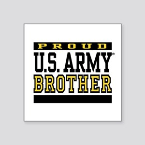 """Proud U.S. Army Brother Square Sticker 3"""" x 3"""""""