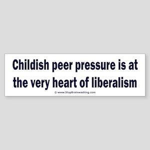 Liberals use childish peer pressu Sticker (Bumper)
