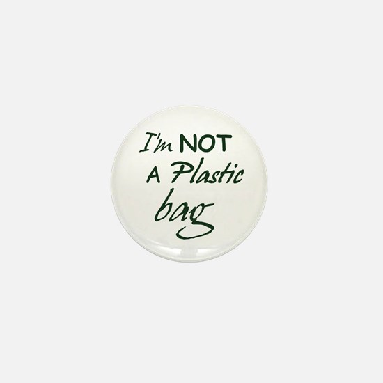 I'm not a plastic bag Mini Button