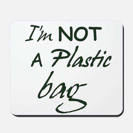 I'm not a plastic bag Mousepad