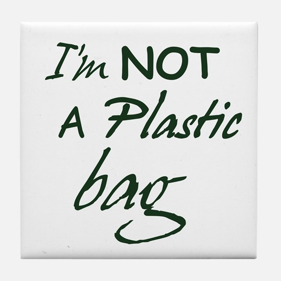 I'm not a plastic bag Tile Coaster