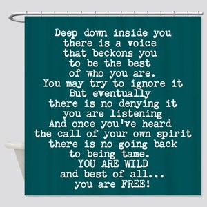 You Are Wild And Free Shower Curtain