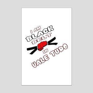 I am Black Belt in Vale Tudo Mini Poster Print