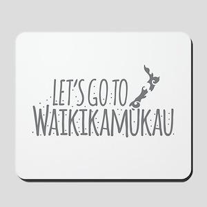 Lets go to Waikikamukau Mousepad