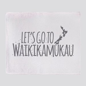 Lets go to Waikikamukau Throw Blanket