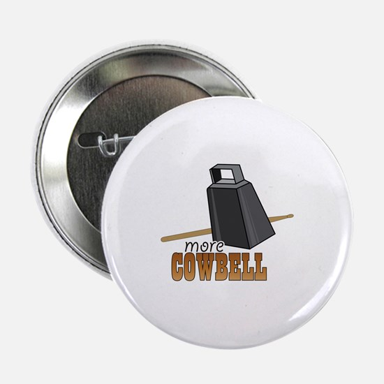 """More Cowbell 2.25"""" Button"""