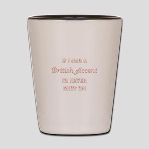 BRITISH ACCENT Shot Glass