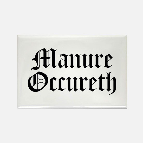 Manure Occureth Rectangle Magnet