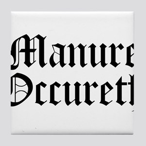 Manure Occureth Tile Coaster