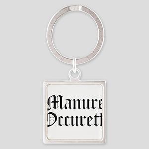 Manure Occureth Square Keychain