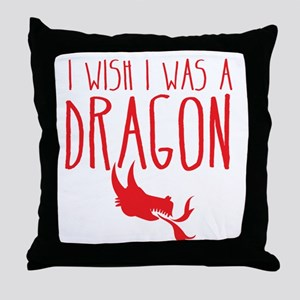 I wish I was a DRAGON Throw Pillow