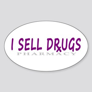 I Sell Drugs Sticker (Oval)