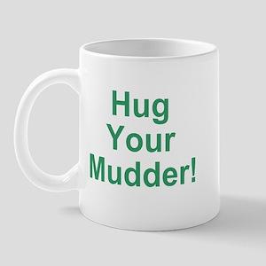 Hug Your Mudder! Mug
