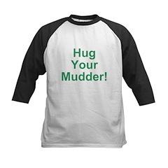 Hug Your Mudder! Kids Baseball Jersey