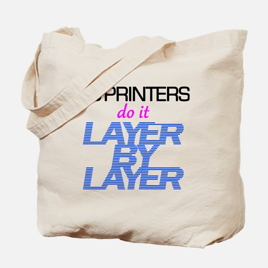 3D Printers do it layer by layer Tote Bag