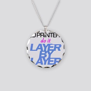 3D Printers do it layer by l Necklace Circle Charm