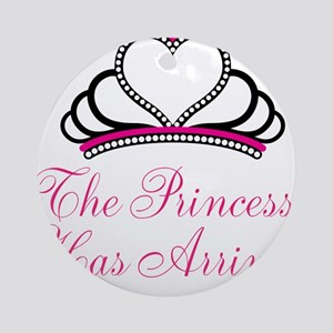 The Princess Has Arrived Ornament (Round)