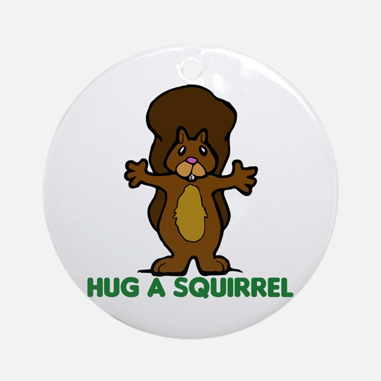 Hug a Squirrel Ornament (Round)